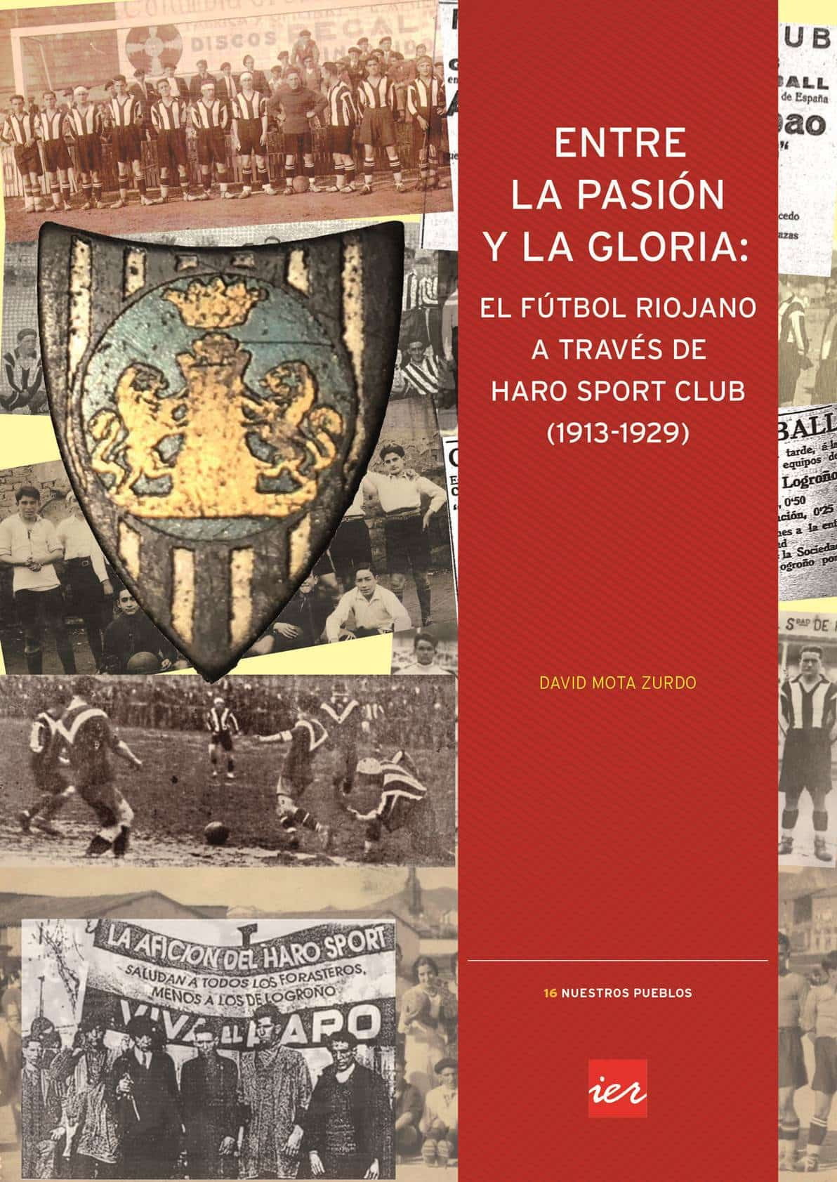 El IER edita un libro sobre los orígenes del fútbol riojano a través de la historia del Haro Sport Club 1